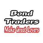 Bond Traders...Lovers