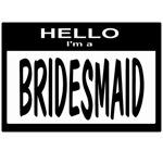 Bridesmaid Nametag (black)