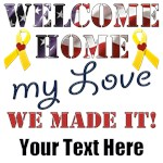 Personalize it - Welcome Home My Love We M