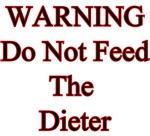 Do Not Feed the Dieter
