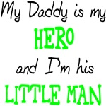 My Daddy is my Hero Little Man