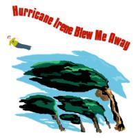 Hurricane Irene Blew Me Away T-Shirts, Apparel & G