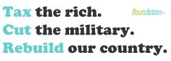 Tax Rich. Cut Military. Build Country.