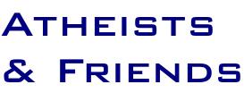 Atheists & Friends