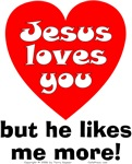 Jesus/But He Likes Me More