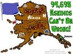 AK - 94,695 Eskimos Can't Be Wrong!