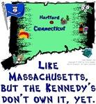 CT - Like Massachusetts, but the Kennedy's...
