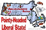 MA - Pointy-Headed Liberal State!