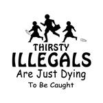 Illegals - B&W Thirsty Illegals