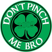 Don't Pinch Me Bro 2009