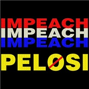 Impeach Impeach Impeach Pelosi
