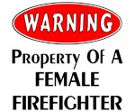 Warning! Female firefighters t-shirts and gifts!