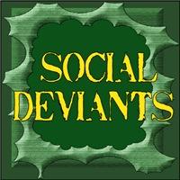 SOCIAL DEVIANTS/OUTLAWS/REBELS/ANTI-SOCIAL/RUDE