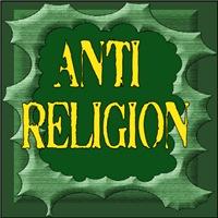 ANTI-RELIGION/ATHEIST/FREETHINKER/SECULAR HUMANISM
