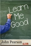Learn Me Good Book Cover