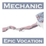 Mechanic, Epic Vocation