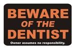 Beware / Dentist