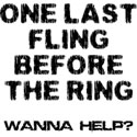 One Last Fling T-Shirt Gift