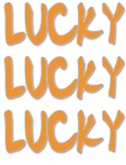 lucky lucky lucky
