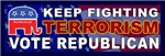 Keep Fighting Terrorism Vote Republican
