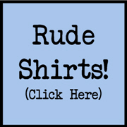Offensive Shirts
