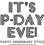 Its P-Day Eve - Party Missionary Style Black