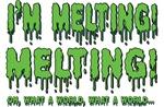 I'm Melting!