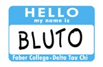 Hello My Name Is Bluto