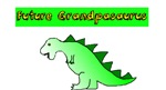 Future Grandpasaurus