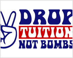 Drop TUITION, Not Bombs