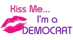 KISS ME I'M A DEMOCRAT