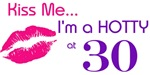 Kiss Me I'm Hotty 30