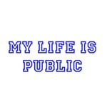 My life is PUBLIC