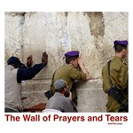 Wall Of Prayers and Tears Jewish Posters Prints