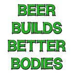 Beer Builds Better Bodies