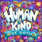 Humankind Be Both