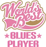 World's Best Blues Player Music Gifts