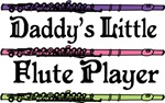 DADDY'S LITTLE FLUTE PLAYER T-SHIRTS