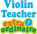 Violin Teacher Extraordinaire Gifts and Apparel