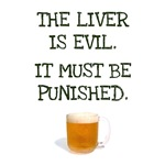 The Liver is Evil It Must Be Punished