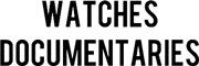 Watches Documentaries