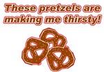 Pretzels Make Me Thirsty