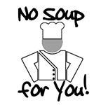 No Soup for You! (Soup Nazi)