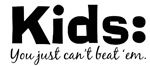 Just Can't Beat Kids