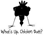 What's Up, Chicken Butt?