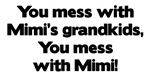 Don't Mess with Mimi's Grandkids!