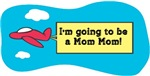 I'm Going to be a MomMom!
