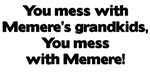 Don't Mess with Memere's Grandkids!