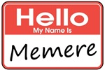 Hello, My name is Memere