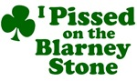 I Pissed on the Blarney Stone